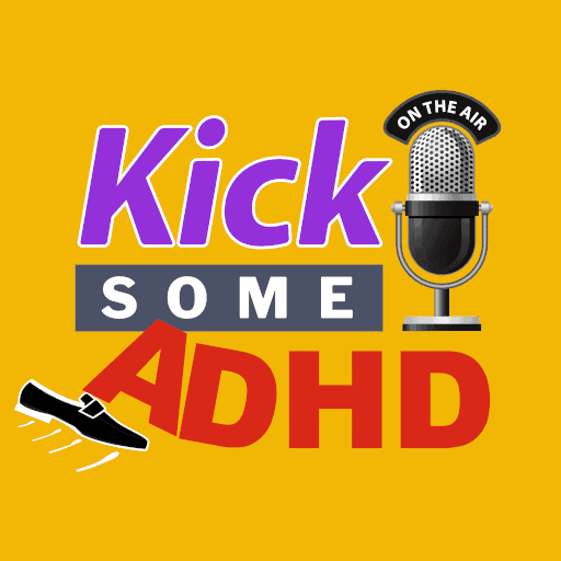 Kick Some ADHD podcast