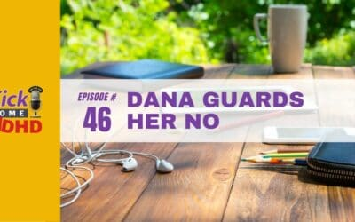 Ep 46: Dana Guards Her No