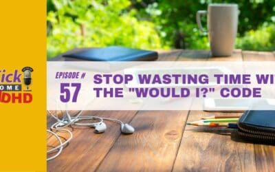 """Ep. 57: Stop Wasting Time with the """"Would I?"""" Code"""