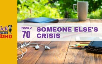 Ep. 70: Someone Else's Crisis